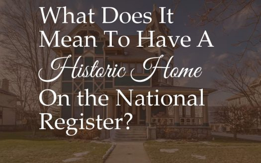 what does it mean to have a home on the historic national register